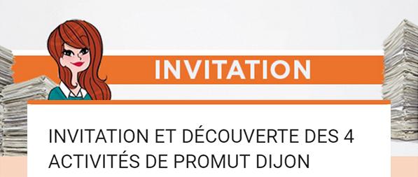 INVITATION ET DÉCOUVERTE DES 4 ACTIVITÉS DE PROMUT DIJONINVITATION ET DÉCOUVERTE DES 4 ACTIVITÉS DE PROMUT DIJON
